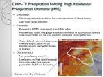 dhm tf precipitation forcing high resolution precipitation estimator hpe