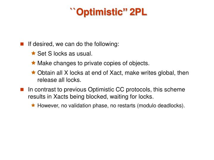 ``Optimistic'' 2PL