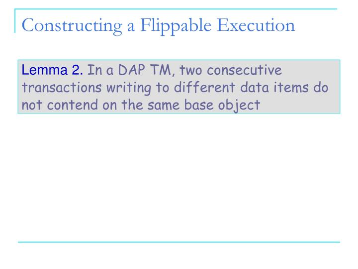 Constructing a Flippable Execution
