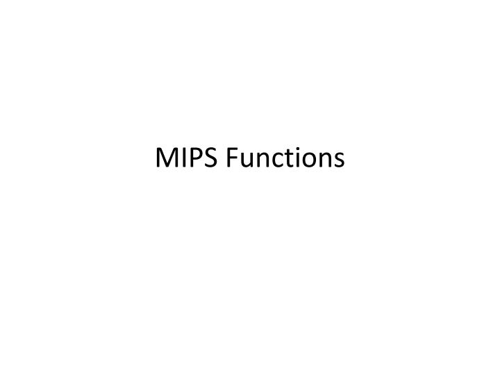 Mips functions
