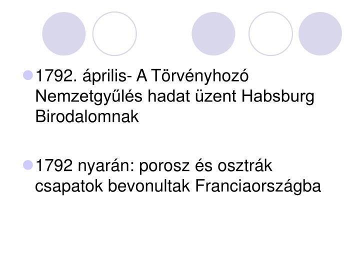 1792. április- A Törvényhozó Nemzetgyűlés hadat üzent Habsburg Birodalomnak