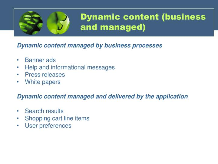 Dynamic content (business and managed)