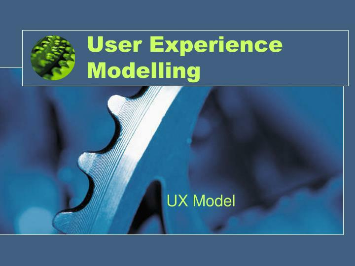 User experience modelling
