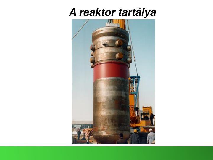 A reaktor tartálya