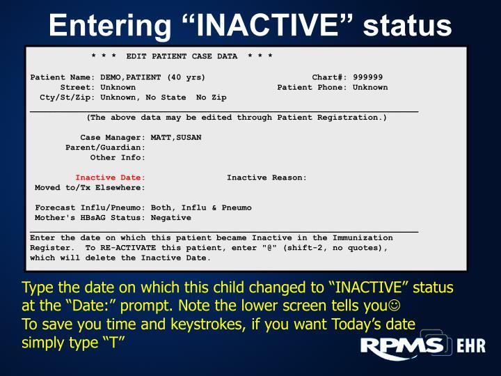 "Entering ""INACTIVE"" status"