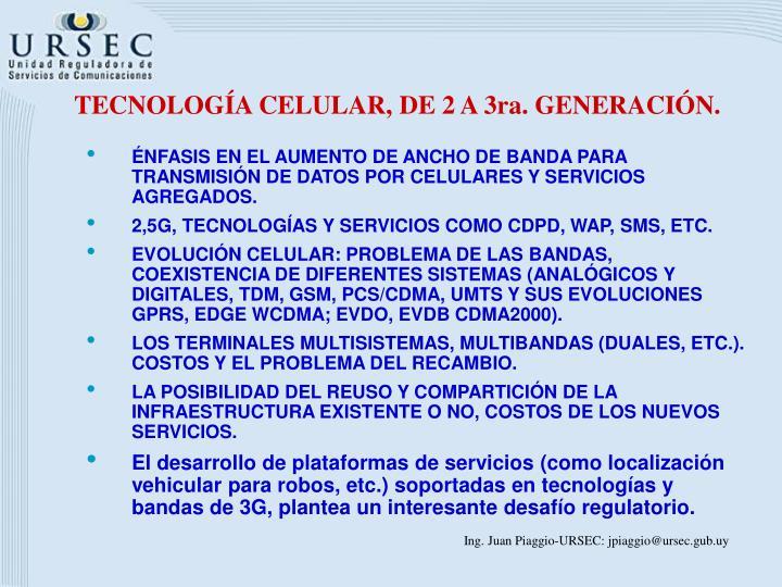 TECNOLOGÍA CELULAR, DE 2 A 3ra. GENERACIÓN.