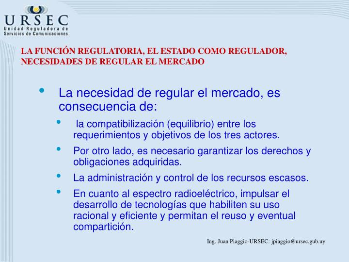 LA FUNCIÓN REGULATORIA, EL ESTADO COMO REGULADOR, NECESIDADES DE REGULAR EL MERCADO
