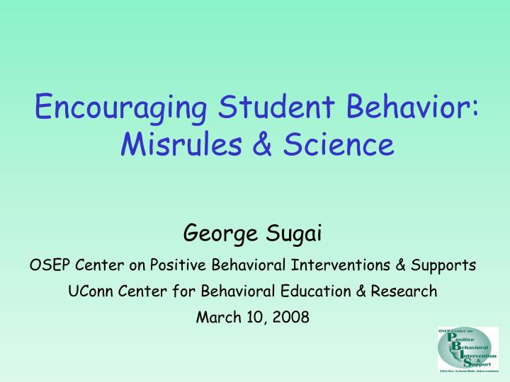 Encouraging Student Behavior: Misrules & Science