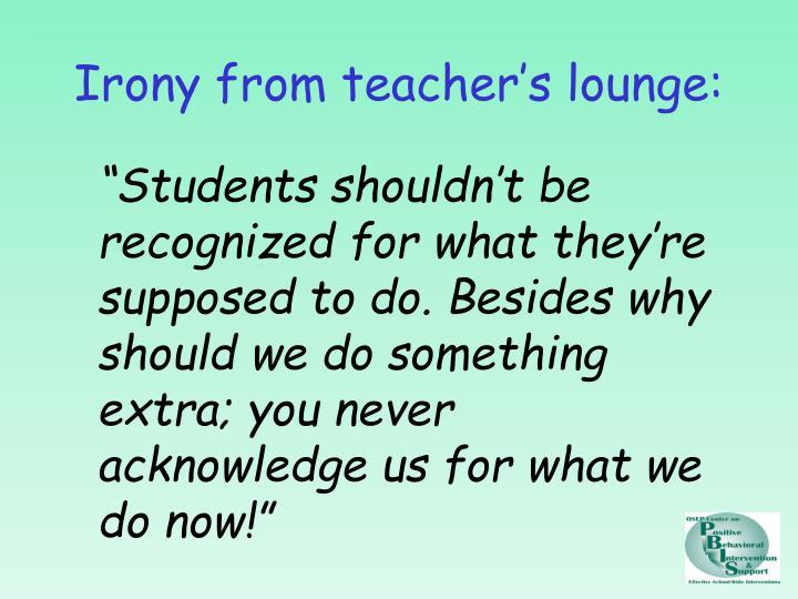 Irony from teacher's lounge: