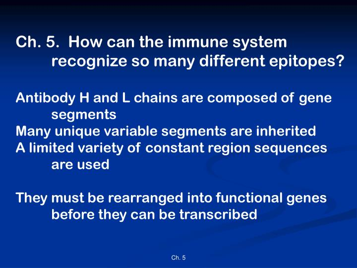 Ch. 5.  How can the immune system