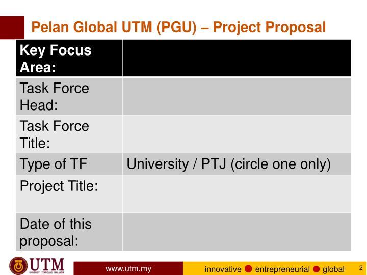Pelan Global UTM (PGU) – Project Proposal