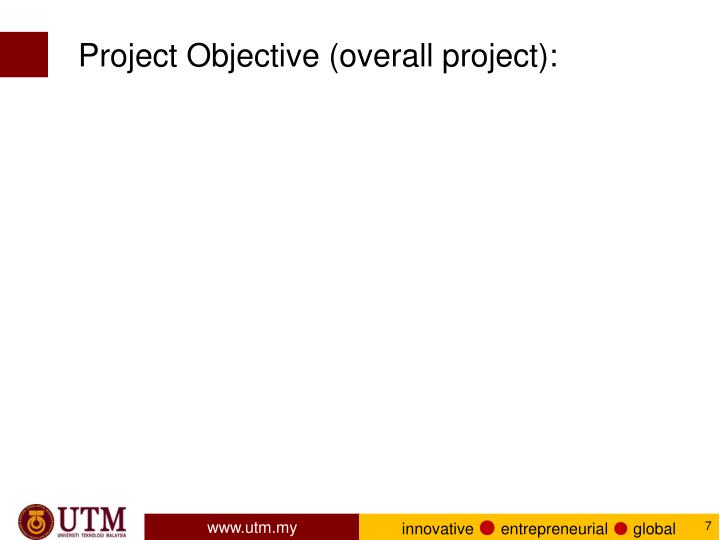 Project Objective (overall project):
