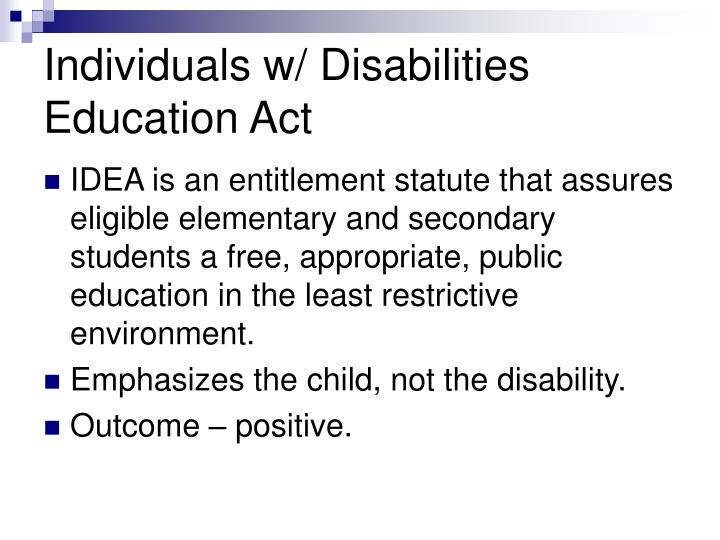 Individuals w/ Disabilities Education Act