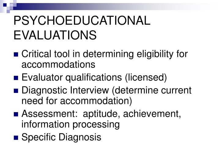 PSYCHOEDUCATIONAL EVALUATIONS
