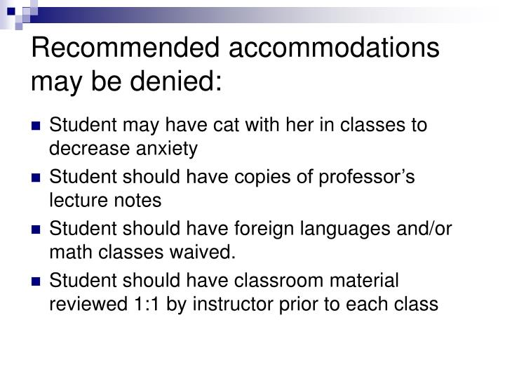 Recommended accommodations may be denied: