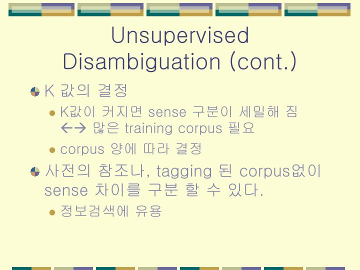 Unsupervised Disambiguation (cont.)