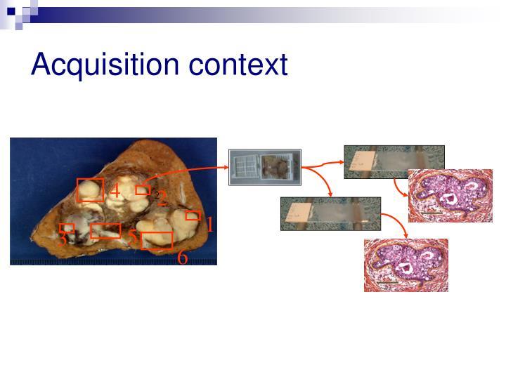 Acquisition context