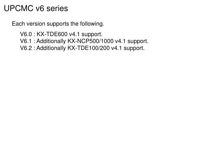 UPCMC v6 series