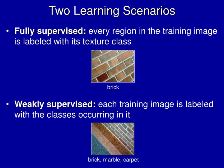Two Learning Scenarios