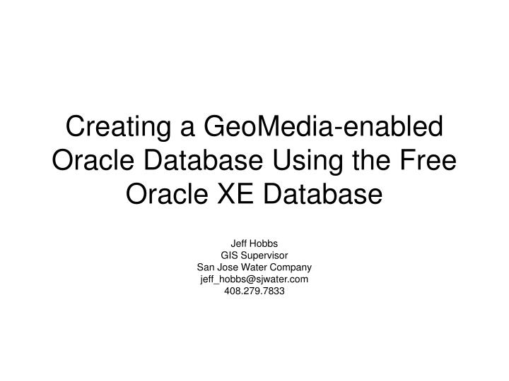 Creating a geomedia enabled oracle database using the free oracle xe database