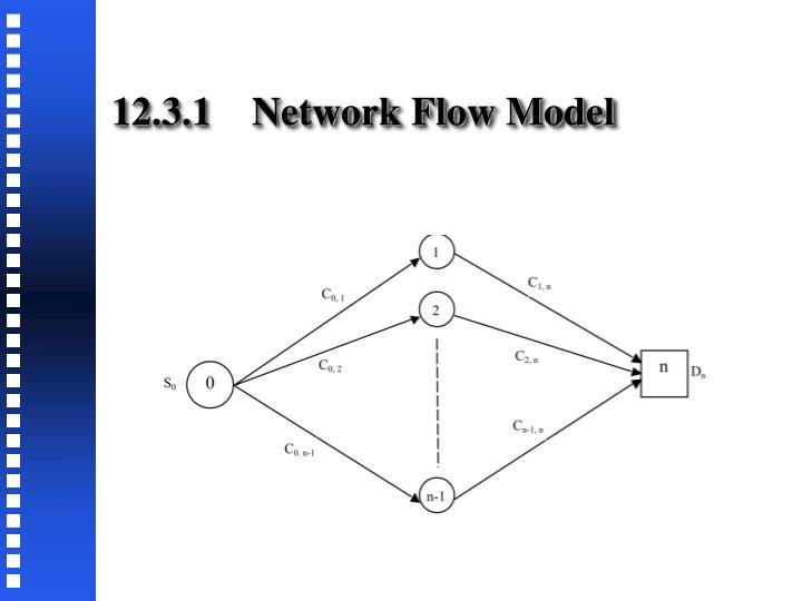 12.3.1    Network Flow Model