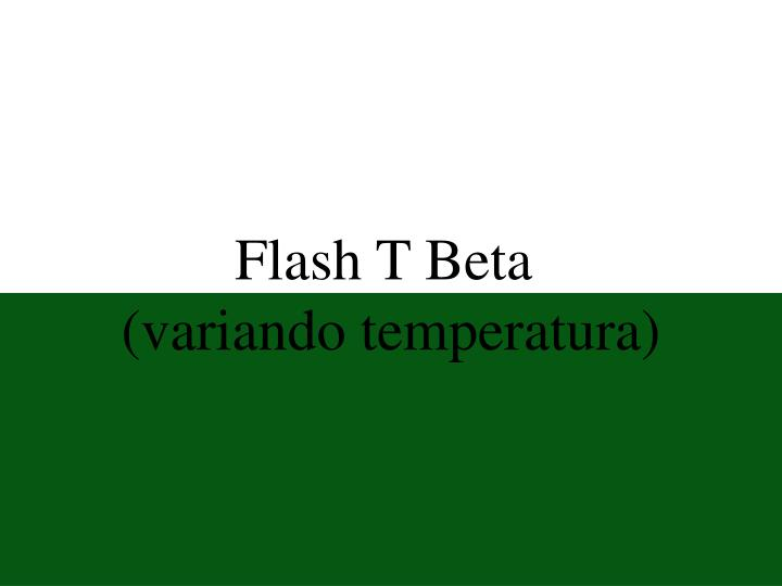 Flash T Beta