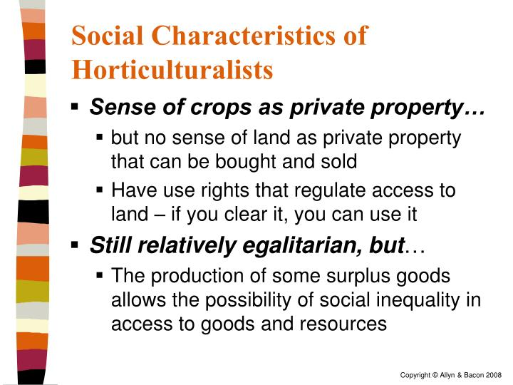 foragers horticulturalists intensive agriculture allocation distribution Study 49 ch 7 - making a living  -today almost all foragers have at  -since agriculturalists work harder than horticulturalists do, agriculture's yield.