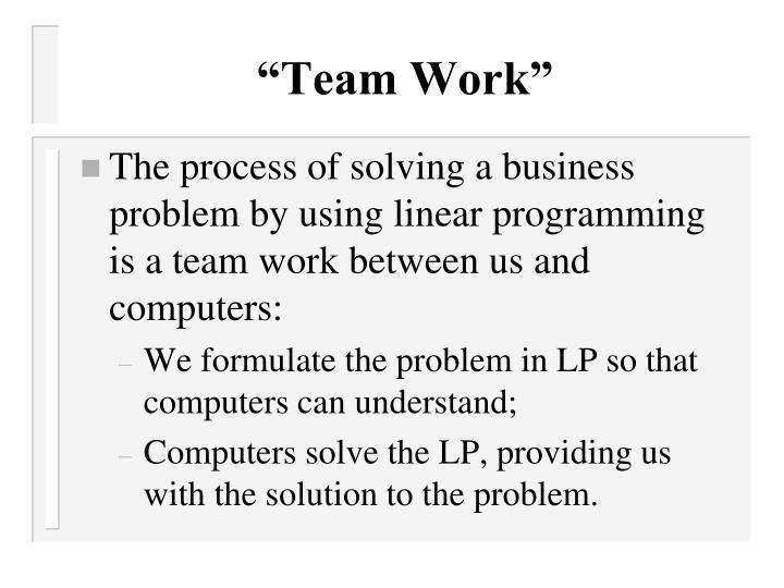 """Team Work"""
