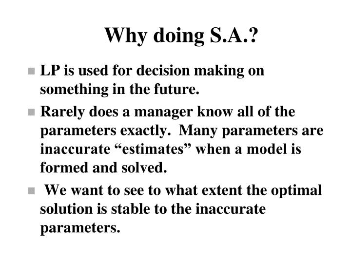 Why doing S.A.?