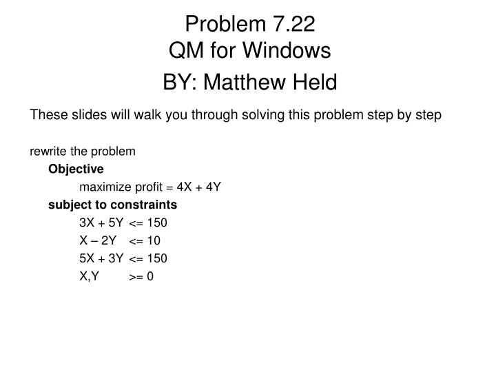 Problem 7 22 qm for windows by matthew held
