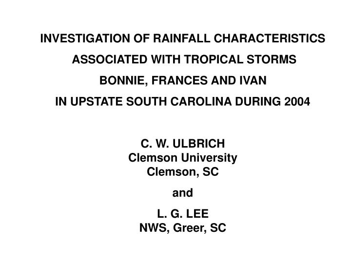 INVESTIGATION OF RAINFALL CHARACTERISTICS
