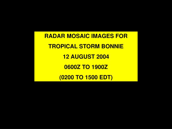 RADAR MOSAIC IMAGES FOR