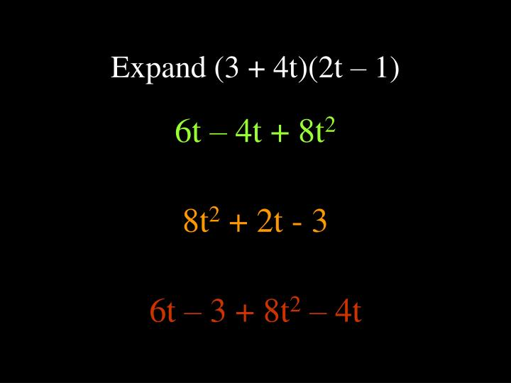 Expand (3 + 4t)(2t – 1)
