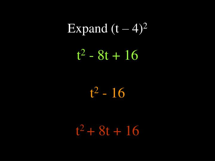 Expand (t – 4)