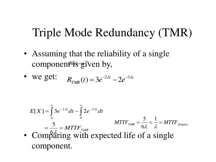 Triple Mode Redundancy (TMR)