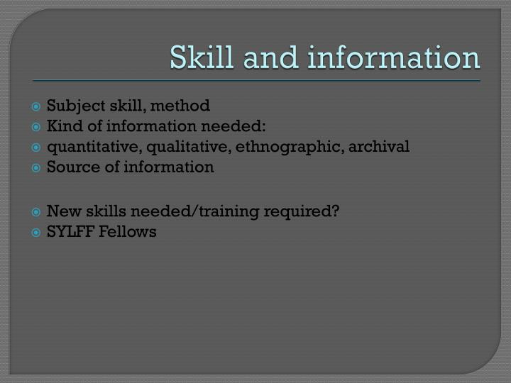 Skill and information