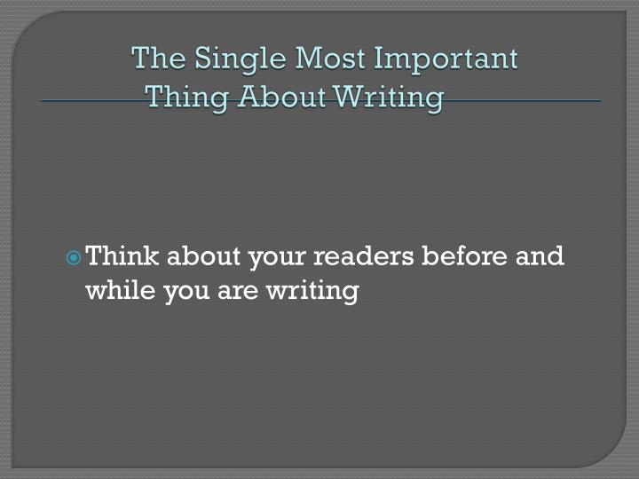 The Single Most Important Thing About Writing