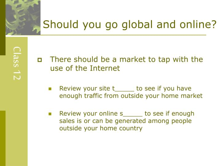 Should you go global and online?