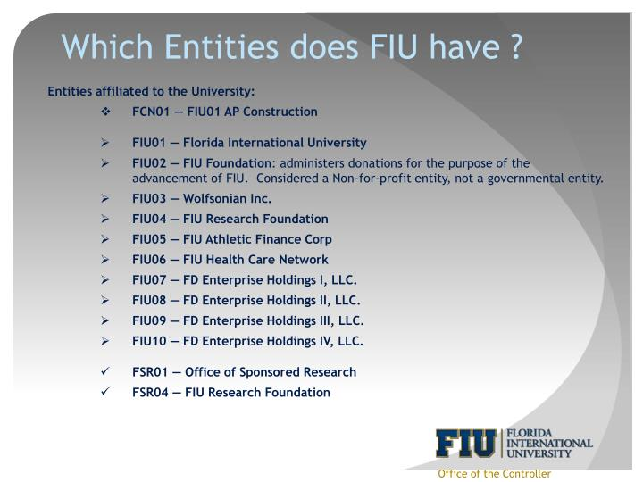 Which Entities does FIU have ?