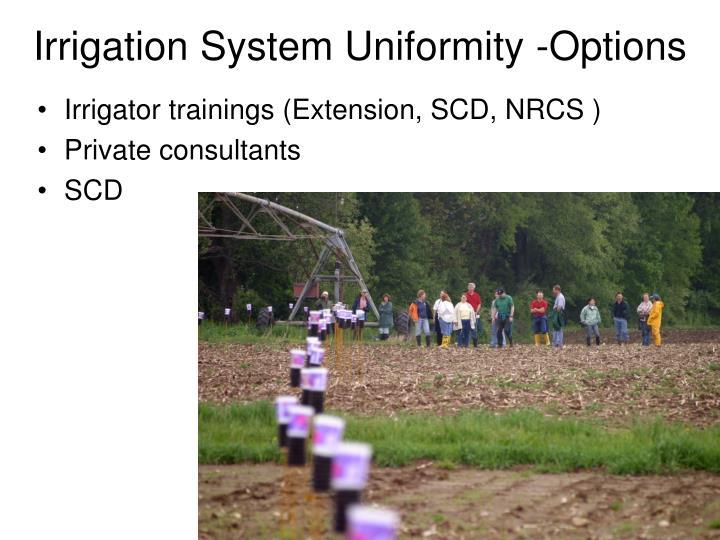 Irrigation System Uniformity -Options