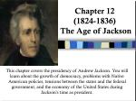 chapter 12 1824 1836 the age of jackson