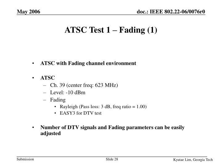 ATSC Test 1 – Fading (1)