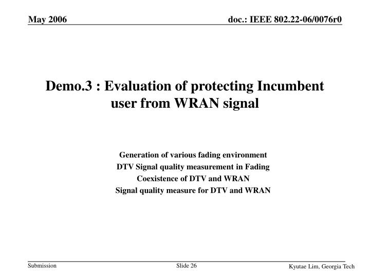 Demo.3 : Evaluation of protecting Incumbent user from WRAN signal