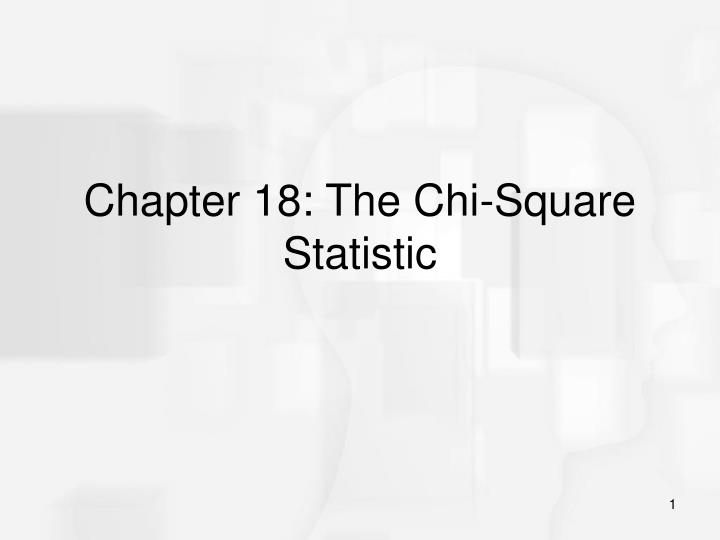 Chapter 18: The Chi-Square Statistic