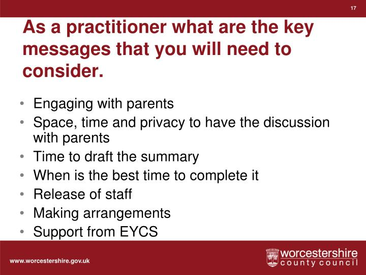 As a practitioner what are the key messages that you will need to consider.