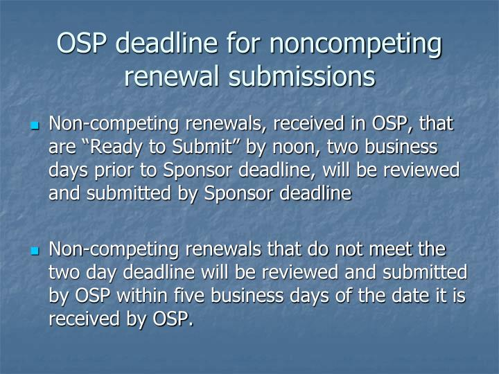 OSP deadline for noncompeting renewal submissions