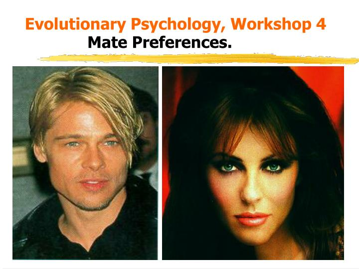 Evolutionary psychology workshop 4 mate preferences