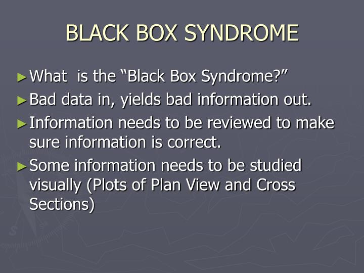 BLACK BOX SYNDROME