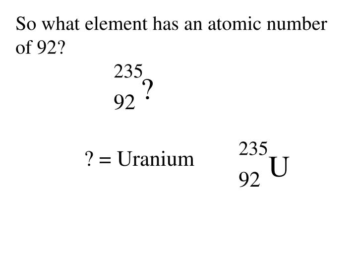 So what element has an atomic number