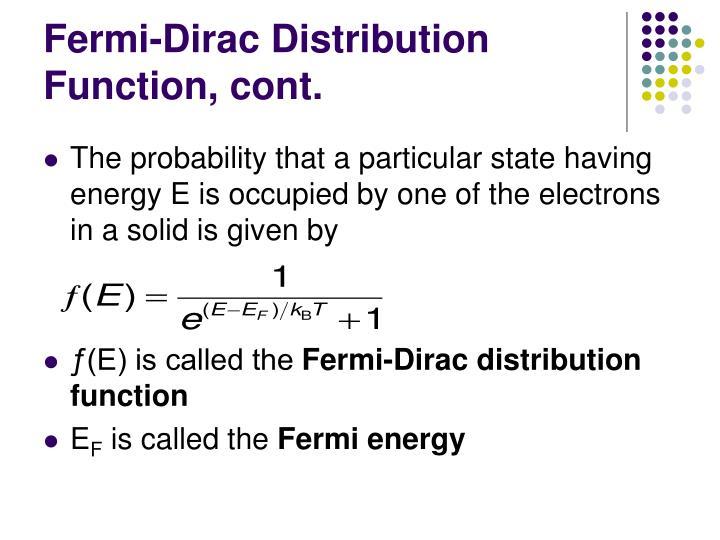 Fermi-Dirac Distribution Function, cont.